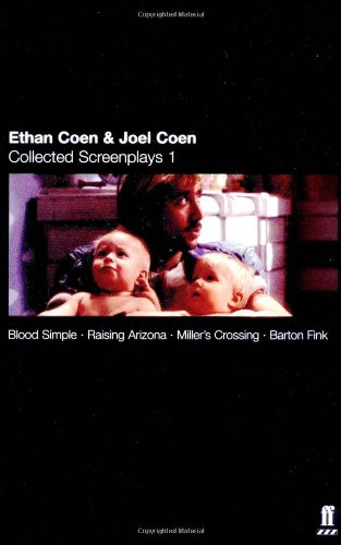 Ethan Coen and Joel Coen - Collected Screenplays 1 Blood Simple, Raising Arizona, Miller's Crossing, Barton Fink  2002 edition cover