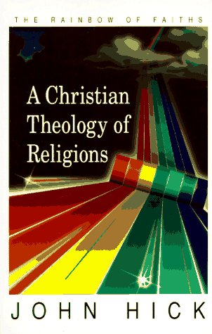 Christian Theology of Religions The Rainbow of Faiths N/A edition cover