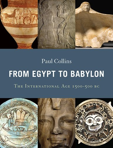 From Egypt to Babylon The International Age, 1550-500 BC  2008 edition cover