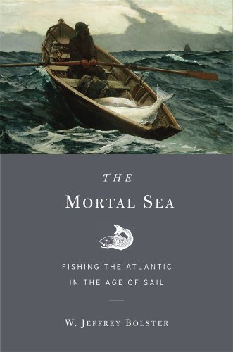 Mortal Sea Fishing the Atlantic in the Age of Sail  2014 edition cover