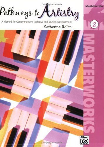Pathways to Artistry -- Masterworks, Bk 2 A Method for Comprehensive Technical and Musical Development  2009 edition cover