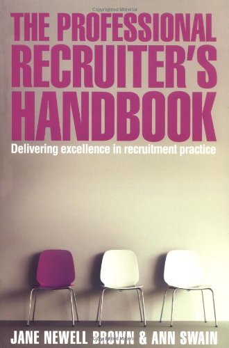 Professional Recruiter's Handbook Delivering Excellence in Recruitment Practice  2009 9780749453961 Front Cover