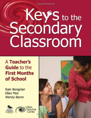 Keys to the Secondary Classroom A Teacher's Guide to the First Months of School  2010 9780761978961 Front Cover