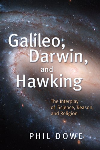 Galileo, Darwin, and Hawking The Interplay of Science, Reason, and Religion  2005 edition cover