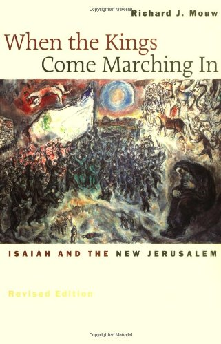 When the Kings Come Marching In Isaiah and the New Jerusalem  2002 (Revised) 9780802839961 Front Cover