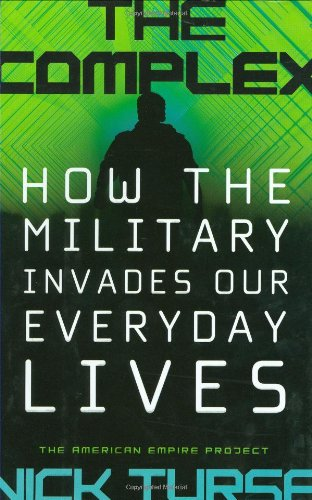 Complex How the Military Invades Our Everyday Lives  2008 edition cover