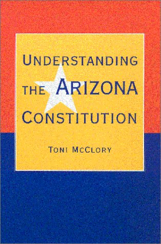 Understanding the Arizona Constitution   2001 edition cover