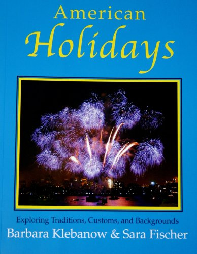 American Holidays : Exploring Traditions, Customs, and Backgrounds 2nd 2005 (Student Manual, Study Guide, etc.) 9780866471961 Front Cover