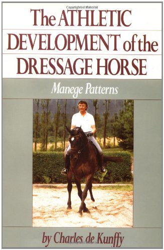 Athletic Development of the Dressage Horse Manege Patterns  1992 9780876058961 Front Cover