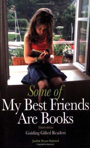 Some of My Best Friends Are Books Guiding Gifted Readers 3rd 2009 edition cover