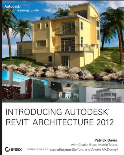 Introducing Autodesk Revit Architecture 2012   2011 edition cover
