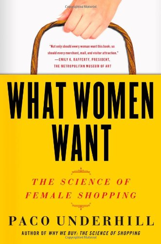 What Women Want The Science of Female Shopping  2011 edition cover