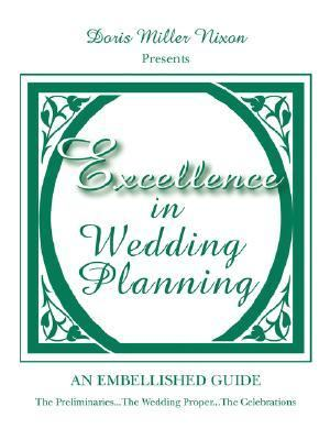 Excellence in Wedding Planning : The Preliminaries... the Wedding Proper... the Celebrations N/A edition cover