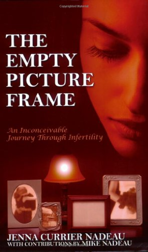 Empty Picture Frame An Inconceivable Journey Through Infertility N/A edition cover