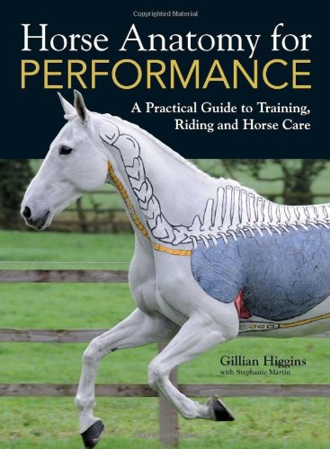 Horse Anatomy for Performance A Practical Guide to Training, Riding and Horse Care  2012 edition cover