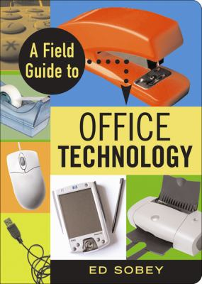 Field Guide to Office Technology   2007 9781556526961 Front Cover