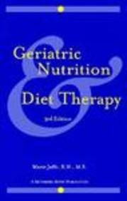 Geriatric Nutrition and Diet Therapy 3rd 1998 (Revised) 9781569300961 Front Cover