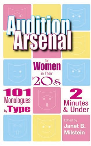 Audition Arsenal for Women in Their 20s : 101 Monologues by Type, 2 Minutes and Under  2005 edition cover