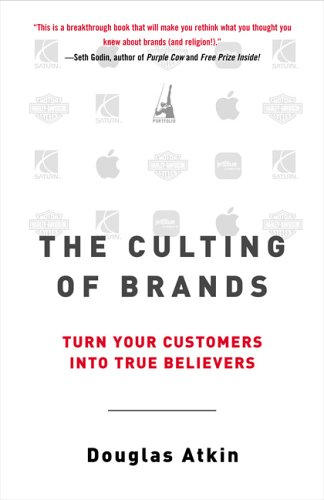 Culting of Brands Turn Your Customers into True Believers 4th 2005 edition cover