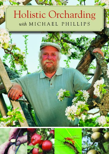 Holistic Orcharding With Michael Phillips:   2013 edition cover