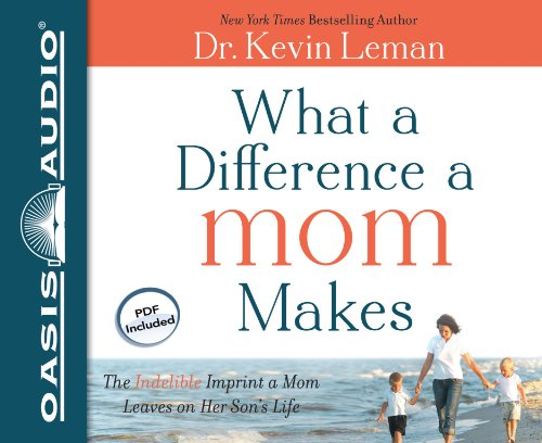 What a Difference a Mom Makes: The Indelible Imprint a Mom Leaves on Her Son's Life  2012 edition cover