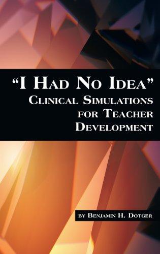 I Had No Idea: Clinical Simulations for Teacher Development  2013 edition cover