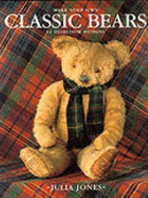 Make Your Own Classic Bears Heirloom N/A edition cover