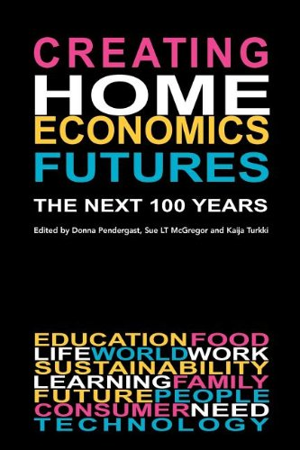 Creating Home Economics Futures The Next 100 Years N/A edition cover