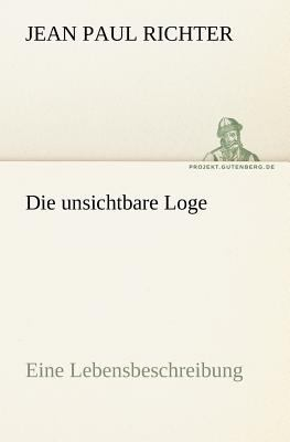 Die Unsichtbare Loge  N/A 9783842407961 Front Cover