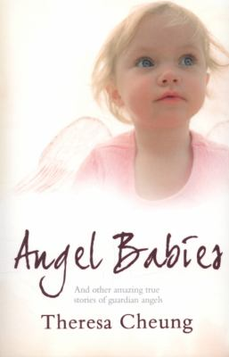 Angel Babies And Other Amazing True Stories of Guardian Angels  2009 edition cover