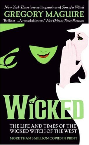 Wicked The Life and Times of the Wicked Witch of the West N/A 9780061350962 Front Cover