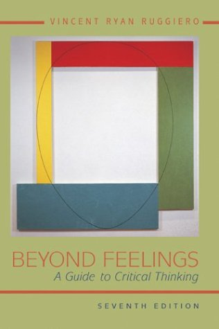 Beyond Feelings A Guide to Critical Thinking 7th 2004 (Revised) edition cover