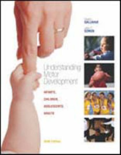 Understanding Motor Development Infants, Children, Adolescents, Adults 6th 2006 9780072972962 Front Cover