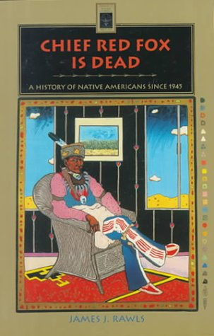 Chief Red Fox Is Dead A History of Native Americans, since 1945  1996 edition cover