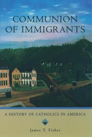 Communion of Immigrants A History of Catholics in America  2002 edition cover