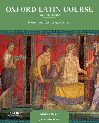 Oxford Latin Course, College Edition Grammar, Exercises, Context  2012 edition cover