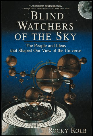Blind Watchers of the Sky The People and Ideas That Shaped Our View of the Universe N/A edition cover