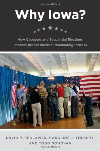 Why Iowa? How Caucuses and Sequential Elections Improve the Presidential Nominating Process  2011 edition cover
