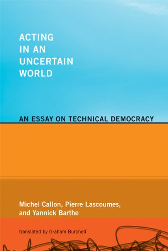 Acting in an Uncertain World An Essay on Technical Democracy  2011 edition cover