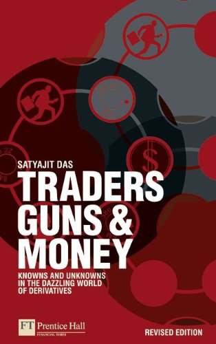 Traders, Guns and Money Knowns and Unknowns in the Dazzling World of Derivatives 2nd 2010 (Revised) edition cover