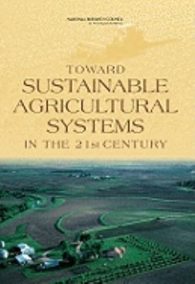 Toward Sustainable Agricultural Systems in the 21st Century   2010 edition cover