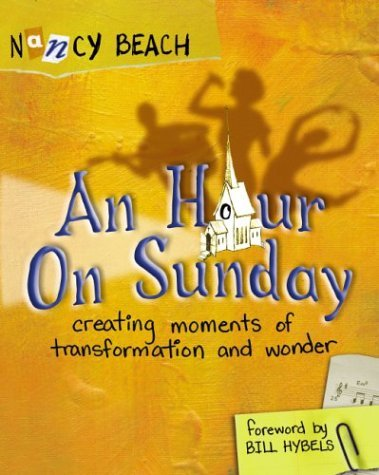 Hour on Sunday Creating Moments of Transformation and Wonder  2004 edition cover