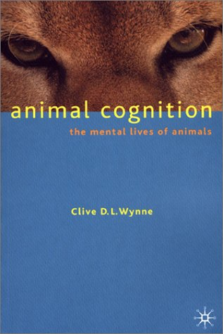 Animal Cognition The Mental Lives of Animals  2001 (Revised) 9780333923962 Front Cover