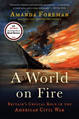 World on Fire Britain's Crucial Role in the American Civil War N/A edition cover