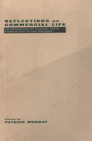 Reflections on Commercial Life An Anthology of Classic Texts from Plato to the Present  1997 edition cover