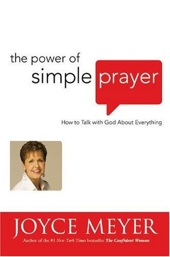 Power of Simple Prayer How to Talk with God about Everything  2005 (Annotated) edition cover