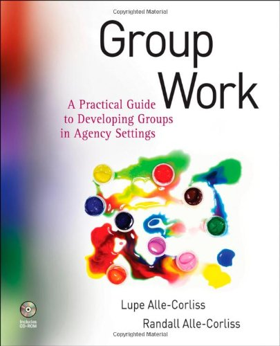 Group Work A Practical Guide to Developing Groups in Agency Settings  2009 edition cover