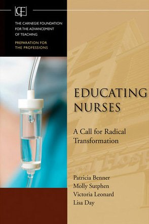 Educating Nurses A Call for Radical Transformation  2010 9780470457962 Front Cover