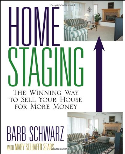 Home Staging The Winning Way to Sell Your House for More Money  2006 edition cover