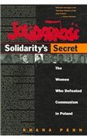 Solidarity's Secret The Women Who Defeated Communism in Poland  2005 edition cover